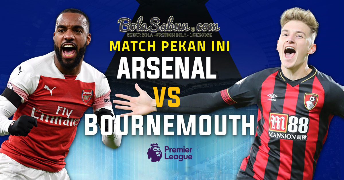 Prediksi Bola : Arsenal vs Bournemouth